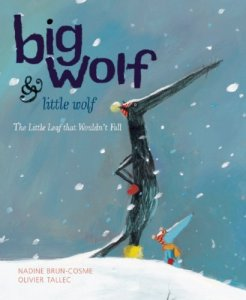 Big Wolf & Little Wolf:  The Little Leaf that Wouldn't Fall