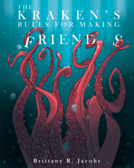 The Kraken's Rules for Making Friends by Brittany R  Jacobs | The