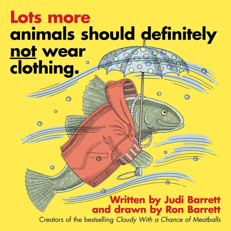 lots-more-animals-should-definitely-not-wear-clothing-9781481488662_hr.jpg